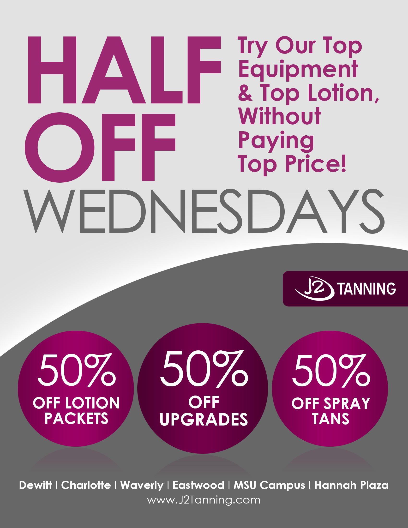 Get Half off Every Wednesday at all J2 Locations!